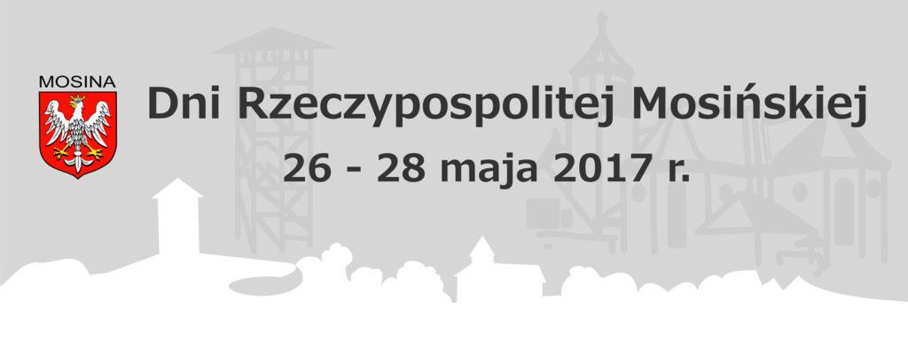 Dni Rzeczypospolitej Mosińskiej maj 2017